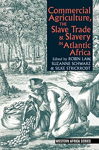 9781847011367: Commercial Agriculture, the Slave Trade & Slavery in Atlantic Africa (Western Africa)