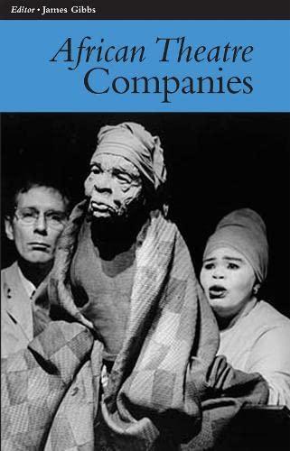 African Theatre 7 Companies: Gibbs, James & Femi Osofisan; Banham, Martin