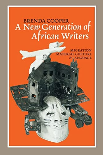 9781847015075: A New Generation of African Writers: Migration, Material Culture and Language