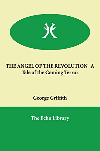 9781847020246: THE ANGEL OF THE REVOLUTION A Tale of the Coming Terror
