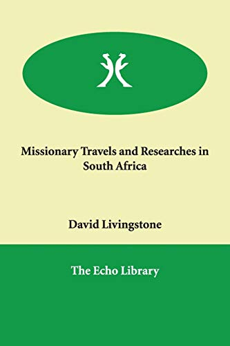 9781847020406: Missionary Travels and Researches in South Africa