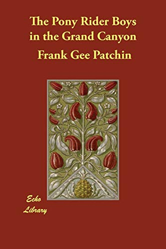 The Pony Rider Boys in the Grand: Frank Gee Patchin