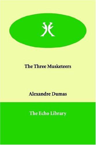 Three Musketeers: Dumas, Alexandre