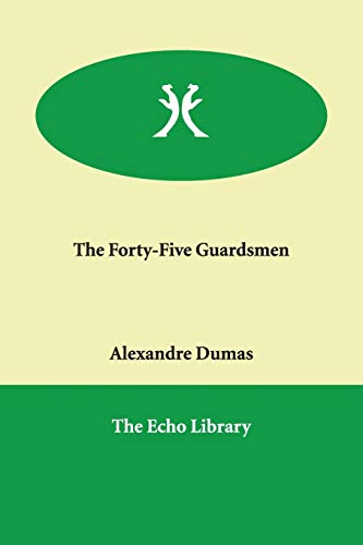9781847022998: The Forty-Five Guardsmen