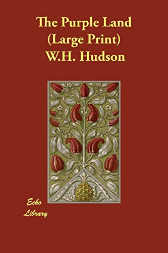 The Purple Land (1847023290) by W. H. Hudson