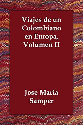 9781847023759: Viajes De Un Colombiano En Europa