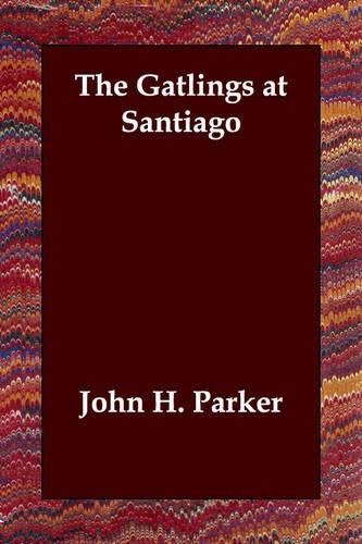 9781847023933: The Gatlings at Santiago