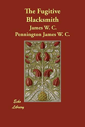 The Fugitive Blacksmith (Paperback): James W C
