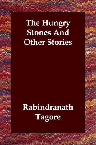The Hungry Stones And Other Stories: Tagore, Rabindranath