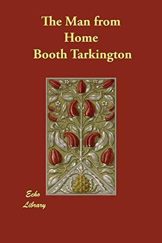 The Man from Home: Booth Tarkington