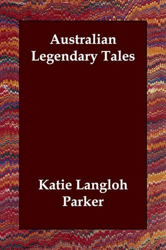 9781847025968: Australian Legendary Tales