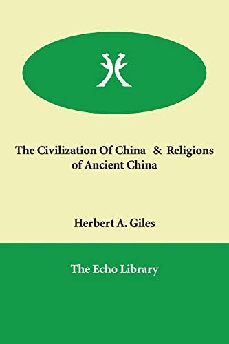 The Civilization of China Religions of Ancient China: Herbert A. Giles