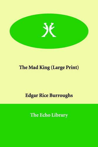 The Mad King (9781847026415) by Edgar Rice Burroughs