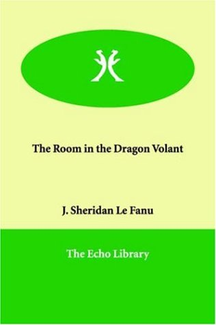 The Room in the Dragon Volant (9781847026811) by Joseph Sheridan Le Fanu