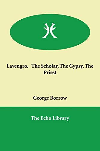 Lavengro. The Scholar, The Gypsy, The Priest: Borrow, George