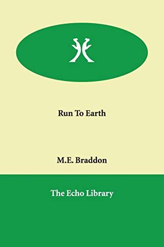 Run to Earth (9781847028457) by Braddon, Mary Elizabeth; Braddon, M. E.