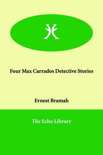 9781847028594: Four Max Carrados Detective Stories