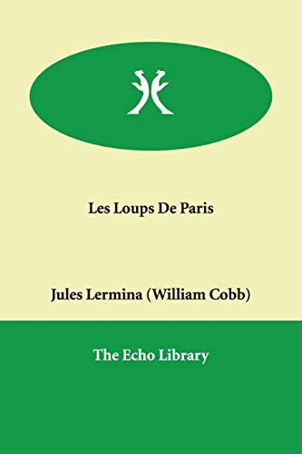 Les Loups De Paris: Jules Lermina (William