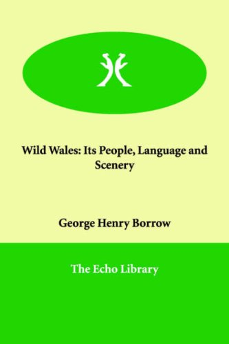 9781847029065: Wild Wales: Its People, Language and Scenery
