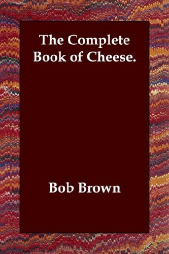 9781847029300: The Complete Book of Cheese.