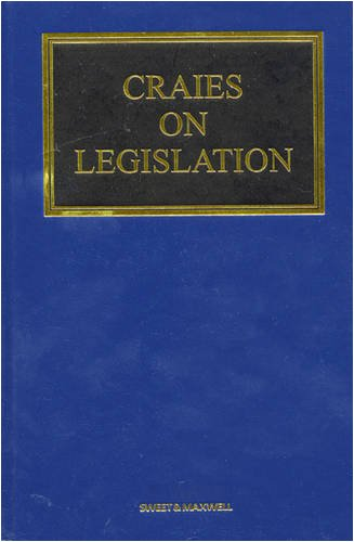 9781847031389: Craies on Legislation: A Practitioner's Guide to the Nature, Process, Effect and Interpretation of Legislation
