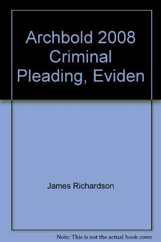 Archbold Criminal Pleading, Evidence and Practice 2008