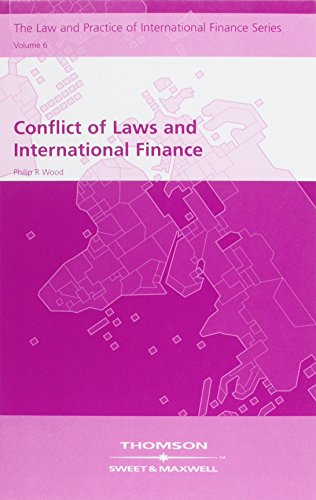 Conflict of Laws and International Finance: v. 6 (Hardback): Philip R. Wood
