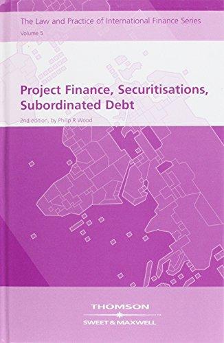 Project Finance, Securitisations and Subordinated Debt: v. 5 (Hardback): Philip R. Wood
