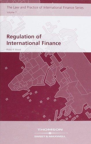 Regulation of International Finance: v. 7 (Hardback): Philip R. Wood