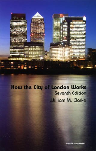 How the City of London Works: Clarke, William M.
