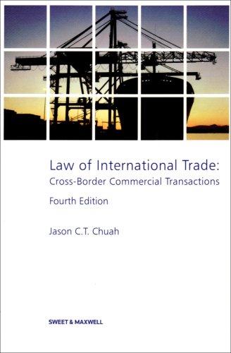 Law of International Trade: Cross-Border Commercial Transactions: Chuah J C