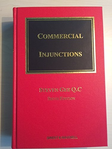 Gee on Commercial Injunctions: Steven Gee, QC