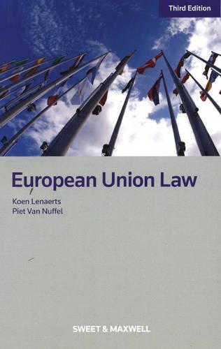 European Union Law: Lenaerts, Koen; Nuffel, Piet Van; Bray, Robert