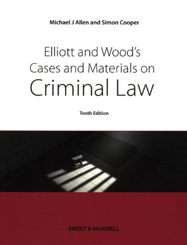 Elliott & Wood's Cases and Materials on Criminal Law (1847039200) by Michael J. Allen; Simon Cooper