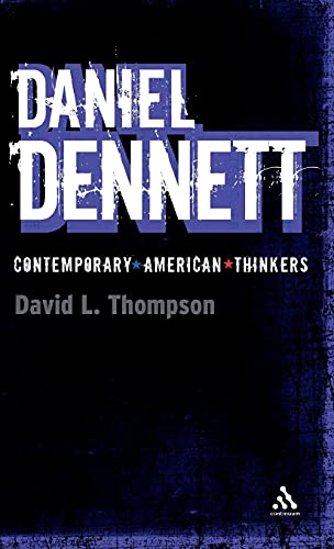 9781847060075: Daniel Dennett (Bloomsbury Contemporary American Thinkers)