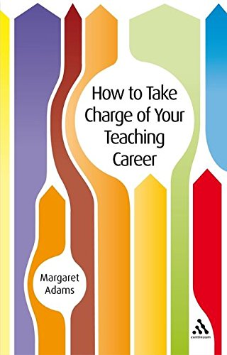 9781847060310: How to Take Charge of your Teaching Career