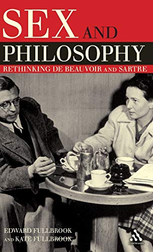 9781847060655: Sex and Philosophy: Rethinking de Beauvoir and Sartre