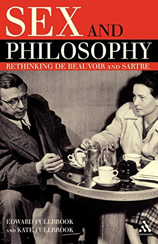 Sex and philosophy : rethinking de Beauvoir and Sartre.: Fullbrook, Edward.& Kate Fullbrook.
