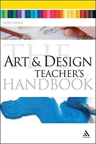 The Art and Design Teacher's Handbook (Bloomsbury Education Handbooks): Hodge, Susie