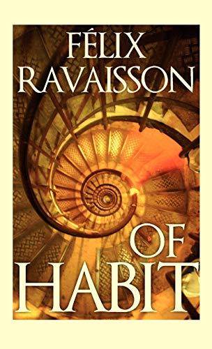 Of Habit: Ravaisson, Felix
