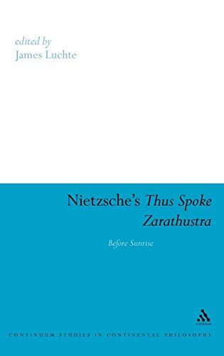 9781847062215: Nietzsche's Thus Spoke Zarathustra: Before Sunrise (Continuum Studies in Continental Philosophy)