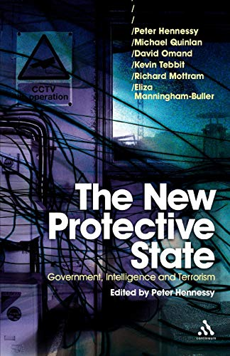 9781847062536: The New Protective State: Government, Intelligence and Terrorism