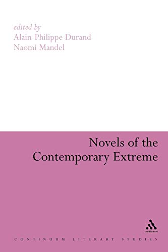 9781847062642: Novels of the Contemporary Extreme (Continuum Literary Studies)