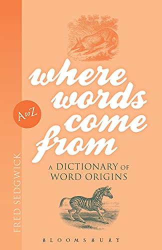 9781847062741: Where Words Come From: A Dictionary of Word Origins