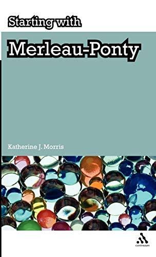 Starting with Merleau-Ponty: Morris, Katherine J.