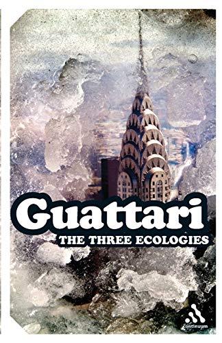 The Three Ecologies (Continuum Impacts, 48): Guattari, Felix