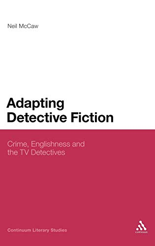 9781847063076: Adapting Detective Fiction: Crime, Englishness and the TV Detectives (Continuum Literary Studies)
