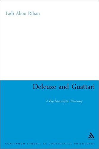 Deleuze and Guattari: a Psychoanalytic Itinerary: Abou-Rihan, Fadi
