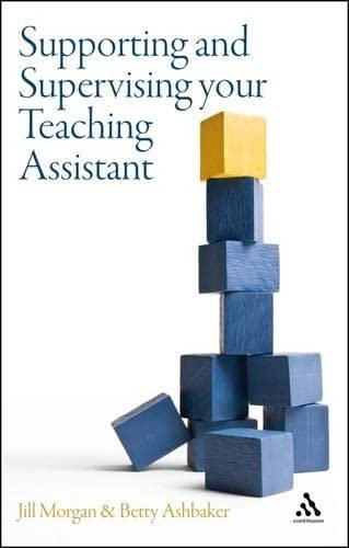 Supporting and Supervising your Teaching Assistant: Ashbaker, Betty Y.,