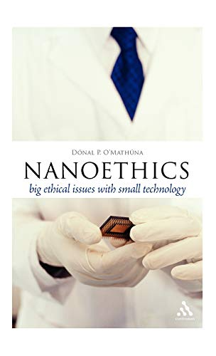 9781847063946: Nanoethics: Big Ethical Issues with Small Technology (Think Now)